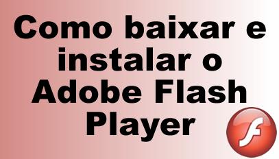 Instalar adobe flash player gratis baixaki download